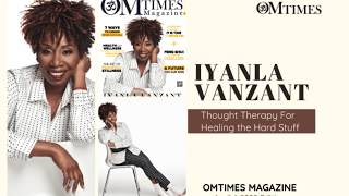 OMTimes Magazine April A 2020 Edition with Iyanla Vanzant