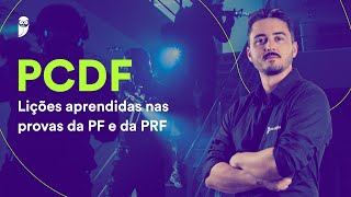 Concurso PCDF: Lições aprendidas nas provas da PF e da PRF