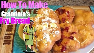 How To Make Grandmoms Fry Bread