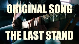 Original Song: THE LAST STAND