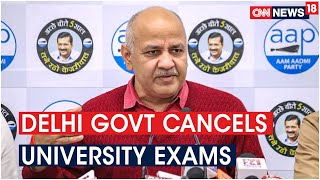 Kejriwal Govt Cancels Upcoming Semester, Final Exams of Delhi State Universities Due to COVID-19