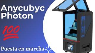 Anycubic Photon DLP | Puesta en marcha y primera impresión