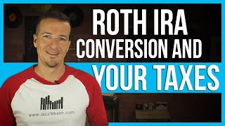 Roth IRA taxes and conversion strategies.