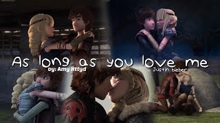 Hiccstrid ・AS LONG AS YOU LOVE ME・ AMV