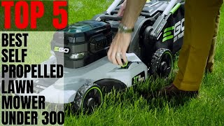Best Self Propelled Lawn Mower Under 300 | Pick Your Self Propelled Mower