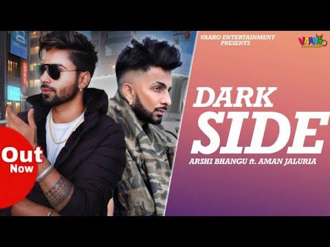 Dark Side (Official Video) Arshi Bhangu ft. Aman Jaluira | New Punjabi Song 2019 | Vaaho Ent.