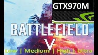 Battlefield 5 GTX 970m Laptop Ultra | High | Medium | Low | Setting CLOSED ALPHA FPS Test