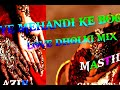 Ye Mehendi Ke Boote  -- Love Dholki Mix By Dj Azib