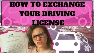 How to : Exchange your drivers license