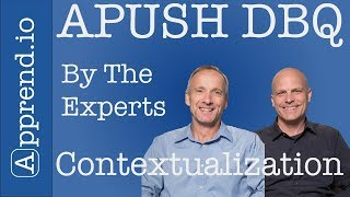Context is Key... Well, Contextualization (According to These Two APUSH Experts) [2018 Rubric]