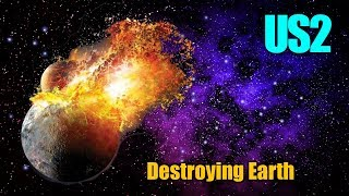 Realistically Destroying Earth in Universe Sandbox 2
