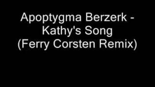 Apoptygma Berzerk - Kathy's Song (Ferry Corsten Remix)