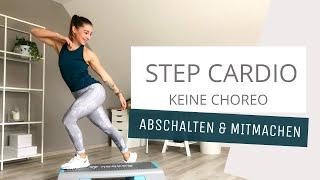 STEP CARDIO - Abschalten & Mitmachen // No Choreo // 34 Min // 04.12.20