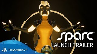 Sparc | Launch Trailer | PlayStation VR