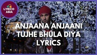 Anjaana Anjaani - Tujhe Bhula Diya (Lyrics) Lyrico TV