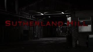 Sutherland Hill - Short Film