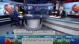 TÜSİAD Yönetim Kurulu Başkanı Erol Bilecik Bloomberg HT Ana Haber Bülteni