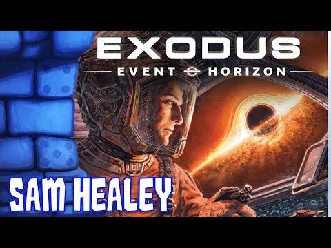 Exodus: Event Horizon Review with Sam Healey