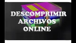 Como Descomprimir Archivos Online / Como Descomprimir Archivos Sin Programas