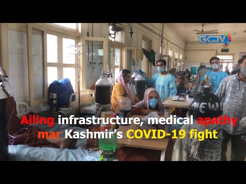 Ailing infrastructure, medical apathy mar Kashmir's COVID-19 fight