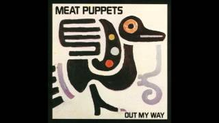 Meat Puppets   Out My Way EP (1986) [Full Album]