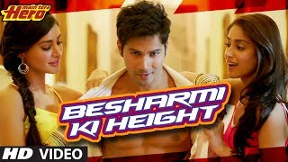 Besharmi Ki Height - Song Video - Main Tera Hero