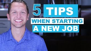 5 Tips When Starting A New Job