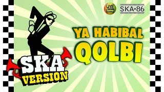 Gambar cover SKA 86 - YA HABIBAL QOLBI (Reggae SKA Version)