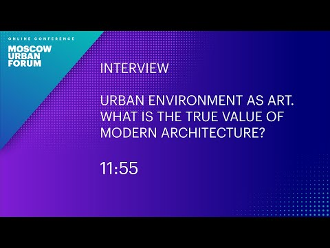 Urban Environment as Art. What Is the True Value of Modern Architecture?