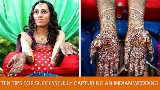 10 Tips For Successfully Photographing An Indian Wedding