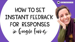 How to Set Automatic Feedback for Responses in Google Forms Quizzes | TUTORIAL