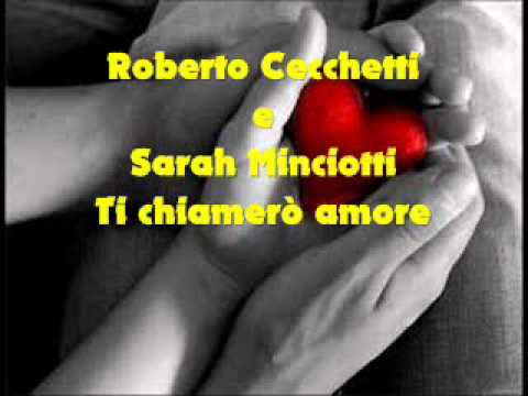 Roberto Cecchetti & Sarah Minciotti - Ti chiamerò amore