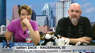Roots of Theistic & Atheistic Morality | Zack - Hagerman, ID | Atheist Experience 22.16