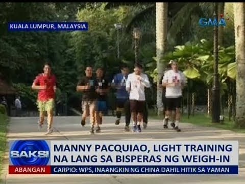 [GMA]  Saksi: Manny Pacquiao, light training na lang sa bisperas ng weigh-in