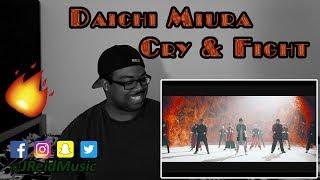 DaichiMiura三浦大知-Cry&FightMusicVideoREACTION