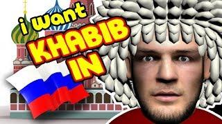 I WANT KHABIB IN RUSSIA !