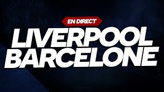 🔴 [ DIRECT / LIVE ] LIVERPOOL - BARCELONE // CHAMPIONS LEAGUE // Club House