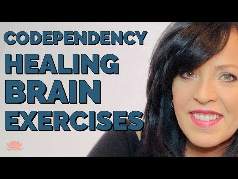 Loving Yourself After Codependency and Narcissistic Abuse-Brain Exercises