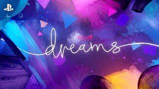 Dreams - Beta Highlights | PS4