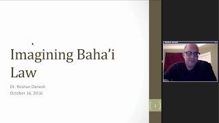 Web Talk #20 | Imagining Baha'i Law | Roshan Danesh