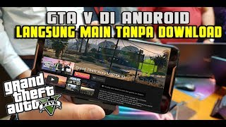 Cara Main GTA V di Hp Android Tanpa Download Gamenya