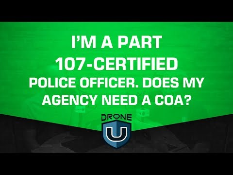 I'm a Part 107 Certified Police Officer-Does My Agency Need a COA ...
