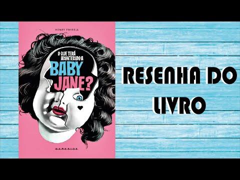 Resenha do Livro O QUE TERÁ ACONTECIDO A BABY JANE?, de Henry Farrell