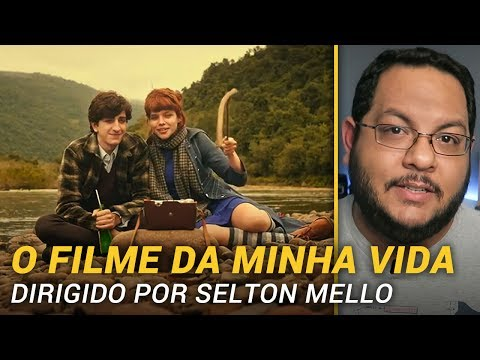 O FILME DA MINHA VIDA, de Selton Mello (2017) | Crítica