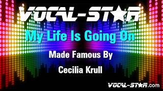 Cecilia Krull - My Life Is Going On (Karaoke Version) with Lyrics HD Vocal-Star Karaoke