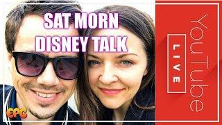 SAT MORNING DISNEY TALK LIVE   DISNEYLAND FAN MAIL & MORE!