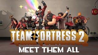Team Fortress 2  - Meet Them All (2007-2012) [1080p]