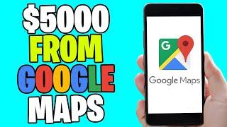 Earn $5000 From GOOGLE MAPS FOR FREE [Make Money Online]