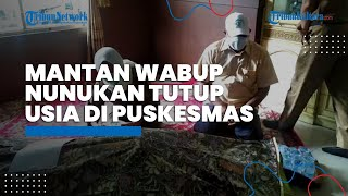 Mantan Wabup Nunukan Faridil Murad Tutup Usia ke-64 di Puskesmas Sedadap, Kecamatan Nunukan Selatan