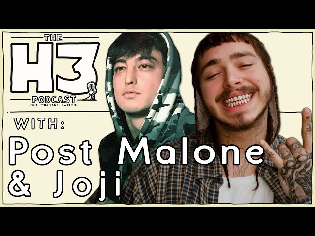 H3 Podcast #7 - Post Malone & Joji